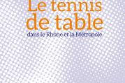 GUIDE PRATIQUE 2015/2016 «Le tennis de table dans le Rhône et la Métropole de Lyon»