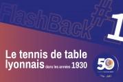 FlashBack #1 des 50 ans du Comité : le tennis de table lyonnais des années 30′